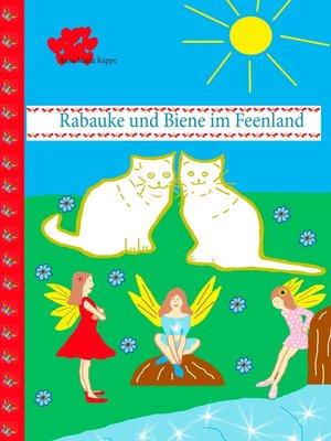 cover image of Rabauke und Biene im Feenland