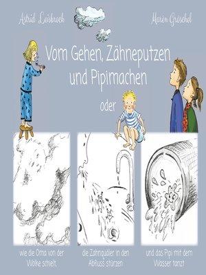 cover image of Vom Gehen, Zähneputzen und Pipimachen