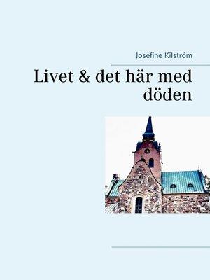 cover image of Livet & det här med döden