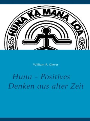 cover image of Huna--Positives Denken aus alter Zeit