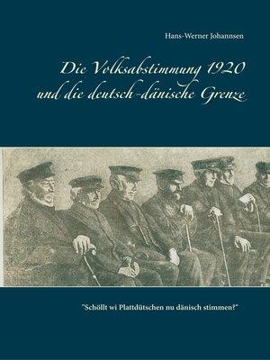 cover image of Die Volksabstimmung 1920 und die deutsch-dänische Grenze