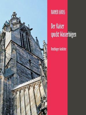 cover image of Der Kaiser spuckt Wasserbögen