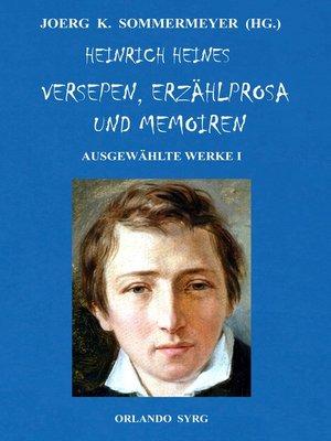 cover image of Heinrich Heines Versepen, Erzählprosa und Memoiren. Ausgewählte Werke I