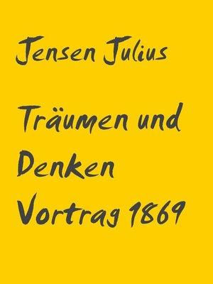 cover image of Träumen und Denken Vortrag 1869