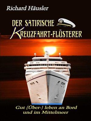 cover image of Der satirische Kreuzfahrt-Flüsterer