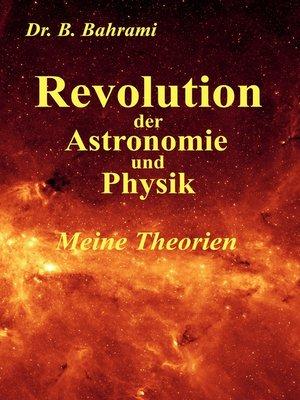 cover image of Revolution der Astronomie und Physik, Meine Theorien