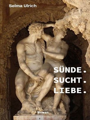 cover image of Sünde. Sucht. Liebe.