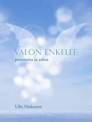 cover image of Valon enkelit--perusteita ja arkea