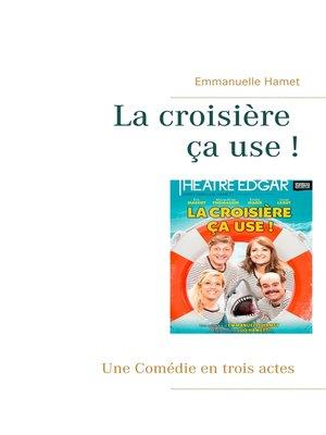 cover image of La croisière ça use