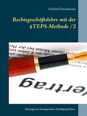 cover image of Rechtsgeschäftslehre mit der  §TEPS-Methode/2