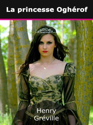 cover image of La princesse Oghérof