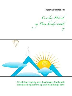 cover image of Cecilie Hviid  og Den hvide stråle 7