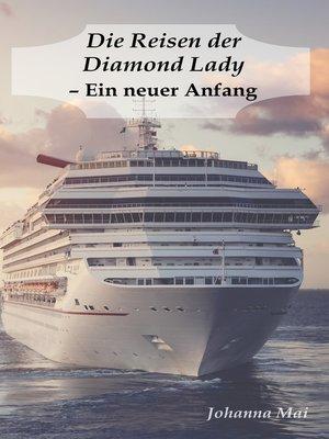 cover image of Die Reisen der Diamond Lady--Ein neuer Anfang