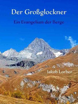 cover image of Der Großglockner--Ein Evangelium der Berge