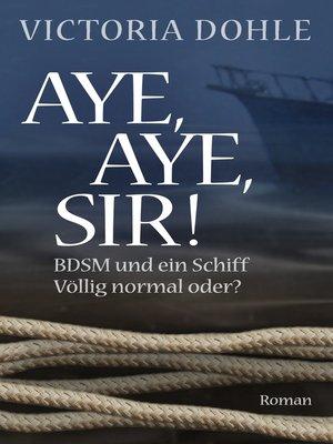cover image of Aye, aye, Sir!