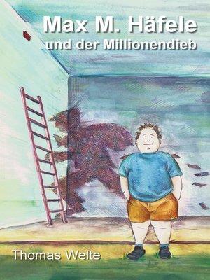 cover image of Max M. Häfele und der Millionendieb
