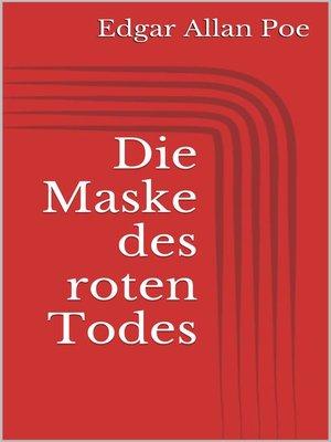 cover image of Die Maske des roten Todes