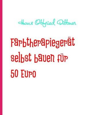 cover image of Farbtherapiegerät mit Fernbedienung selbst bauen für 50 Euro