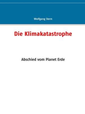 cover image of Die Klimakatastrophe