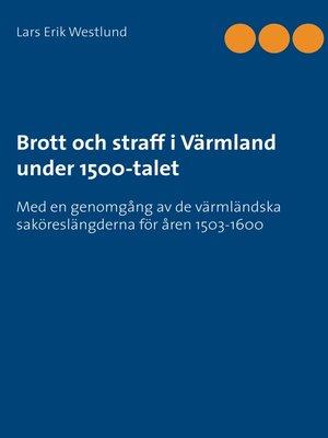 cover image of Brott och straff i Värmland under 1500-talet