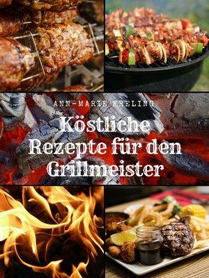 cover image of Köstliche Rezepte für den Grillmeister