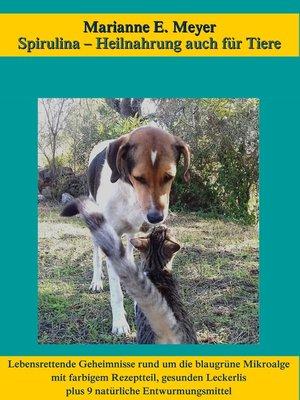 cover image of Spirulina, Heilnahrung auch für Tiere