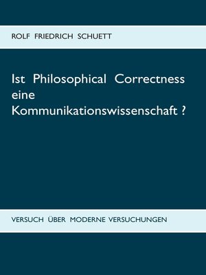 cover image of Ist Philosophical Correctness eine Kommunikationswissenschaft?