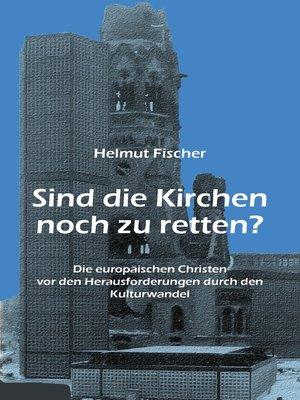 cover image of Sind die Kirchen noch zu retten?