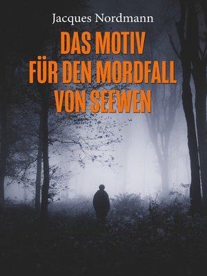 cover image of Das Motiv für den Mordfall von Seewen