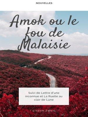 cover image of Amok ou le Fou de Malaisie