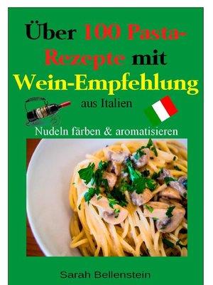 cover image of Über 100 Pasta-Rezepte mit Weinempfehlung