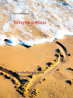 cover image of Venyvä totuus