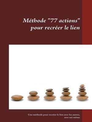 cover image of 77 actions pour recréer le lien