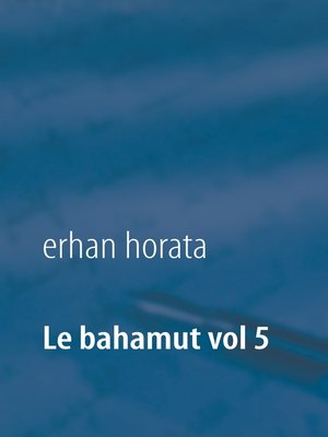 cover image of Le bahamut vol 5