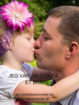 cover image of Jeg var jaloux på et barn