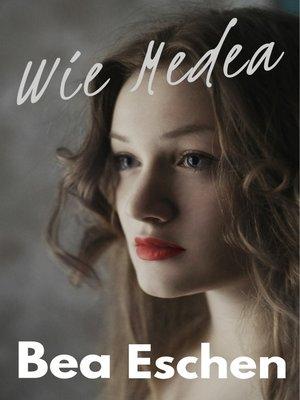 cover image of Wie Medea