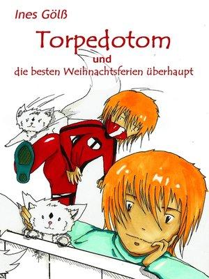 cover image of Torpedotom und die besten Weihnachtsferien überhaupt