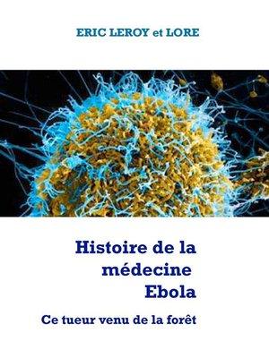 cover image of Histoire de la médecine Ebola