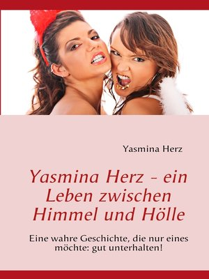 cover image of Yasmina Herz--ein Leben zwischen Himmel und Hölle