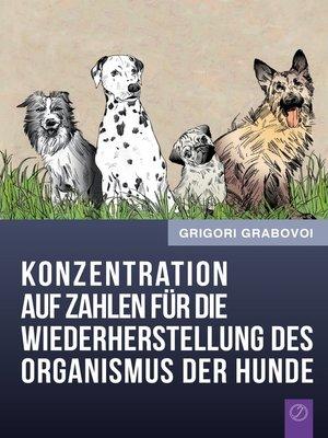 cover image of Konzentration auf Zahlen für die Wiederherstellung des Organismus der Hunde