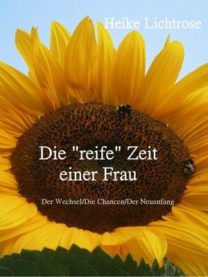 """cover image of Die """"reife"""" Zeit einer Frau"""