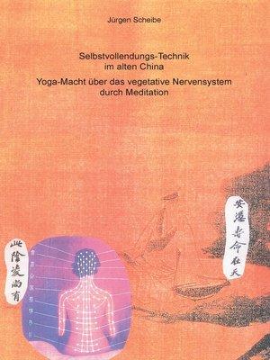 cover image of Selbstvollendungs-Technik im alten China