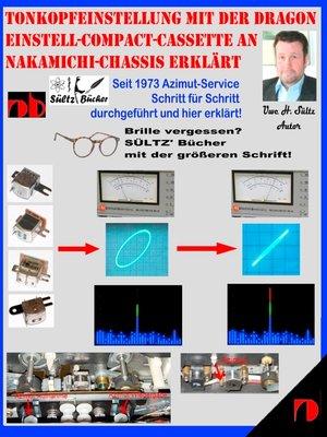 cover image of Tonkopfeinstellung mit der DRAGON Einstell-Compact-Cassette an NAKAMICHI-Chassis erklärt