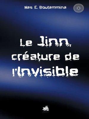 cover image of Le Jinn, créature de l'invisible