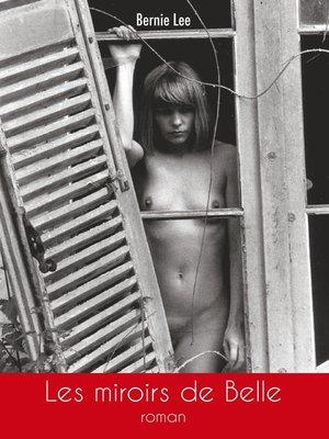 cover image of Les miroirs de Belle