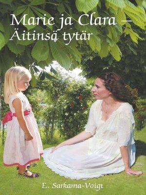 cover image of Marie ja Clara--Äitinsä tytär