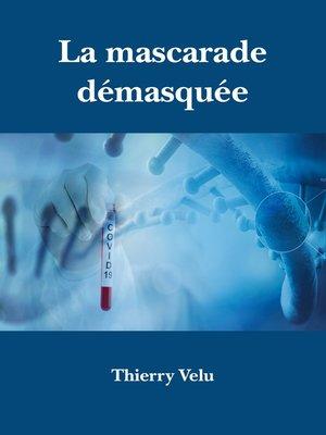 cover image of La mascarade démasquée