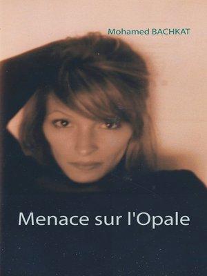 cover image of Menace sur l'Opale