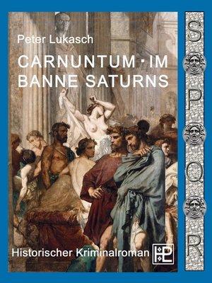 cover image of Carnuntum im Banne Saturns