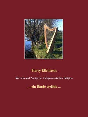 cover image of Wurzeln und Zweige der indogermanischen Religion